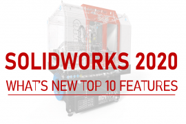 TOP 10 FEATURES OF SOLIDWORKS 2020