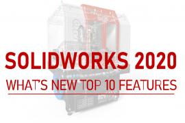 TOP 10 tính năng nổi trội của SOLIDWORKS 2020