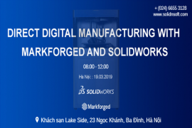 Thư mời Hội thảo Direct Digital Manufacturing with Markforged & SOLIDWORKS
