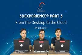 3DEXPERIENCE Part 3 Webinar mang đến phương thức làm việc mới trong thời 4.0