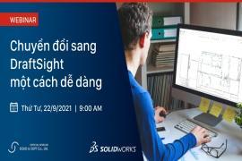 Webinar | Chuyển đổi sang DraftSight một cách dễ dàng