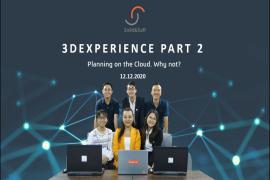 HỘI THẢO TRỰC TUYẾN 3DEXPERIENCE PART 2 VÀ NHỮNG DẤU ẤN KHÓ QUÊN