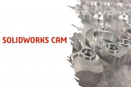 SOLIDWORKS CAM - Tối ưu quy trình CNC của bạn