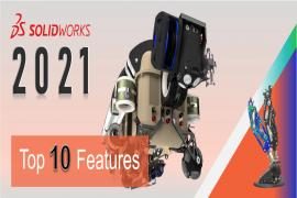 TOP FEATURES OF SOLIDWORKS 2021
